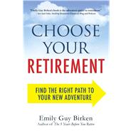 Choose Your Retirement by Birken, Emily Guy, 9781440586552
