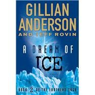 A Dream of Ice by Anderson, Gillian; Rovin, Jeff, 9781476776552