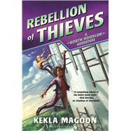 Rebellion of Thieves by Magoon, Kekla, 9781619636552