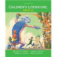 Children's Literature, Briefly by Tunnell, Michael O.; Jacobs, James S.; Young, Terrell A.; Bryan, Gregory, 9780133846553
