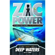 Zac Power #2: Deep Waters 24 Hours to Save The World ... And Finish His Homework by Larry, H. I.; Oswald, Ash, 9780312346553