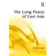 The Long Peace of East Asia by KivimSki,Timo, 9781138246553