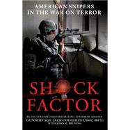 Shock Factor American Snipers in the War on Terror by Coughlin, Jack; Bruning, John R., 9781250016553