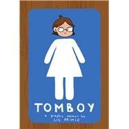 Tomboy: A Graphic Memoir by Prince, Liz, 9781936976553