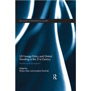 US Foreign Policy and Global Standing in the 21st Century: Realities and Perceptions by Inbar; Efraim, 9781138096554