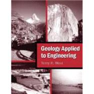 Geology Applied to Engineering by West, Terry R., 9781577666554
