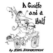 Giraffe and a Half by Silverstein, Shel, 9780060256555