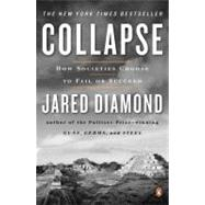Collapse : How Societies Choose to Fail or Succeed by Diamond, Jared (Author), 9780143036555