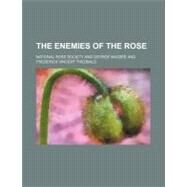 The Enemies of the Rose by National Rose Society; Massee, George, 9780217076555