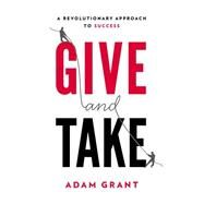 Give and Take A Revolutionary Approach to Success by Grant, Adam, 9780670026555
