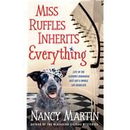 Miss Ruffles Inherits Everything by Martin, Nancy, 9781250096555