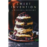 Sweet Invention by Krondl, Michael, 9781613736555