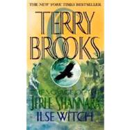 The Voyage of the Jerle Shannara: Ilse Witch by BROOKS, TERRY, 9780345396556
