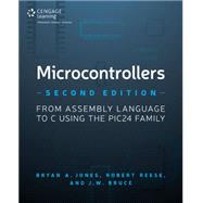 Microcontrollers From Assembly Language to C Using the PIC24 Family by Reese, Robert B.; Bruce, J. W.; Jones, Bryan A., 9781305076556