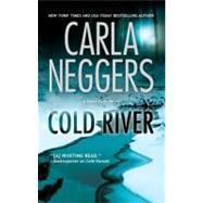 Cold River by Neggers, Carla, 9780778326557