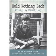 Hold Nothing Back by Jordan, Patrick; Hennessy, Kate; Day, Dorothy, 9780814646557