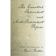 The Essential Federalist and Anti-Federalist Papers by Hamilton, Alexander; Madison, James; Jay, John, 9780872206557
