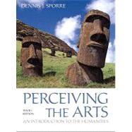 Perceiving the Arts An Introduction to the Humanities by Sporre, Dennis J., 9780205096558