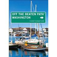 Washington Off the Beaten Path®, 9th A Guide to Unique Places