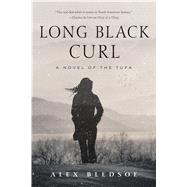 Long Black Curl A Novel of the Tufa by Bledsoe, Alex, 9780765376558