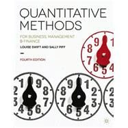 Quantitative Methods for Business, Management and Finance by Swift, Louise; Piff, Sally, 9781137376558