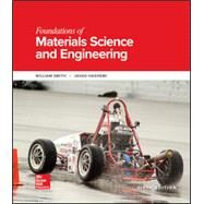 FOUNDATIONS OF MATERIALS SCIENCE & ENGINEERING by Unknown, 9781259696558