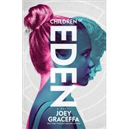 Children of Eden A Novel by Graceffa, Joey, 9781501146558