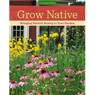 Grow Native by Steiner, Lynn M., 9781591866558