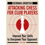 Attacking Chess for Club Players by Grooten, Herman, 9789056916558