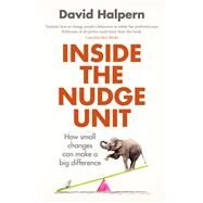 Inside the Nudge Unit by Halpern, David; Thaler, Richard, 9780753556559
