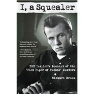 I, a Squealer by Bruns, Richard, 9780983166559