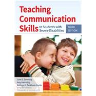 Teaching Communication Skills to Students With Severe Disabolities by Downing, June E., Ph.D., 9781598576559