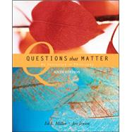 Questions that Matter: An Invitation to Philosophy by Miller, Ed.; Jensen, Jon, 9780073386560