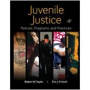 Juvenile Justice: Policies, Programs, and Practices by Taylor, Robert W; Fritsch, Eric, 9780078026560