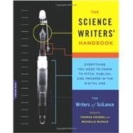 The Science Writers' Handbook by Writers of Scilance; Hayden, Thomas; Nijhuis, Michelle, 9780738216560