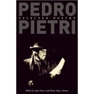 Pedro Pietri: Selected Poetry by Pietri, Pedro; Flores, Juan; Adorno, Pedro Lopez, 9780872866560