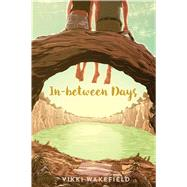 In-between Days by Wakefield, Vikki, 9781442486560