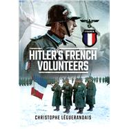 Hitler's French Volunteers by Leguérandais, Christophe, 9781473856561