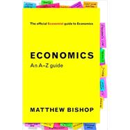 Economics by Bishop, Matthew; Economist, 9781610396561