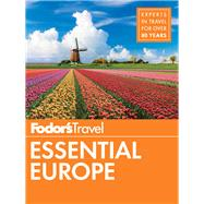 Fodor's Essential Europe by FODOR'S TRAVEL GUIDES, 9780147546562