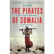 The Pirates of Somalia by BAHADUR, JAY, 9780307476562