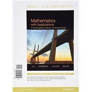 Mathematics with Applications In the Management, Natural, and Social Sciences, Books a la Carte Plus MyLab Math with Pearson eText-- Access Card Package by Lial, Margaret L.; Hungerford, Thomas W.; Holcomb, John P.; Mullins, Bernadette, 9780321926562