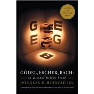 Godel, Escher, Bach: An Eternal Golden Braid by Hofstadter, Douglas R., 9780465026562