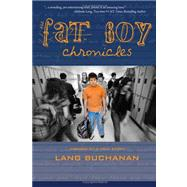 The Fat Boy Chronicles by Buchanan, Lang, 9780615296562