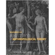 Readings for a History of Anthropological Theory by Erickson, Paul A.; Murphy, Liam D., 9781442606562