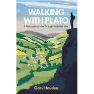 Walking with Plato by Hayden, Gary, 9781780746562