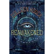 Reawakened by HOUCK, COLLEEN, 9780385376563
