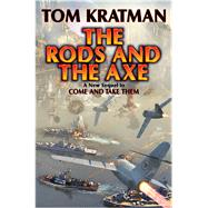 The Rods and the Axe by Kratman, Tom, 9781476736563