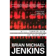 Will Terrorists Go Nuclear? by Jenkins, Brian Michael, 9781591026563