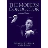 The Modern Conductor by Green, Elizabeth A., Emerita-; Gibson, Mark, 9780131826564